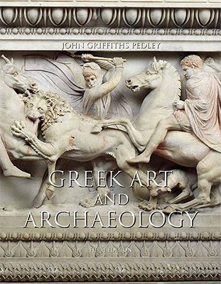 Greek Art and Archaeology - Pedley, John Griffiths