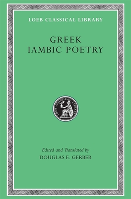 Greek Iambic Poetry: From the Seventh to Fifth Centuries BC - Gerber, Douglas E (Translated by), and Archilochus, and Semonides