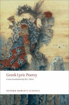 Greek Lyric Poetry - West, M L (Translated by)