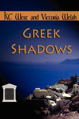Greek Shadows - West, K C, and Welsh, Victoria