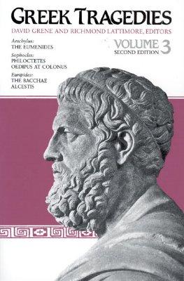 Greek Tragedies, Volume 3 - Grene, David (Editor), and Lattimore, Richmond (Editor)
