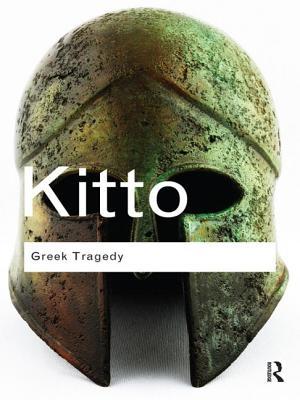 Greek Tragedy - Kitto, H D F