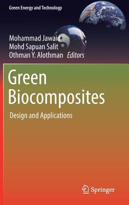 Green Biocomposites: Design and Applications - Jawaid, Mohammad (Editor)