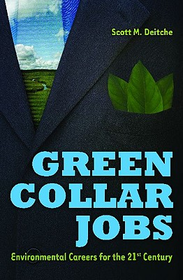 Green Collar Jobs: Environmental Careers for the 21st Century - Deitche, Scott