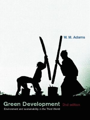 Green Development: Environment and Sustainability in the Third World - Adams, W M