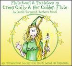 Green Golly & Her Golden Flute: Flute Sweet & Tickletoon