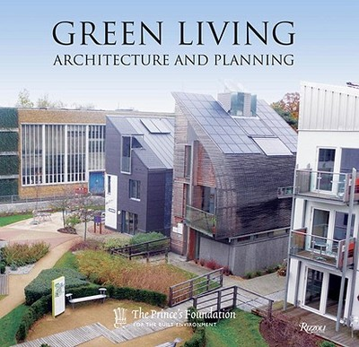 Green Living: Architecture and Planning - HRH the Prince of Wales (Foreword by)