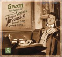 Green: Mélodies françaises sur des poèmes de Verlaine [Limited Edition] - Jérôme Ducros (piano); Nathalie Stutzmann (contralto); Philippe Jaroussky (counter tenor); Quatuor Ebène
