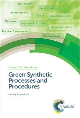 Green Synthetic Processes and Procedures - Ballini, Roberto (Editor)