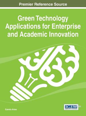 Green Technology Applications for Enterprise and Academic Innovation - Ariwa, Ezendu (Editor)