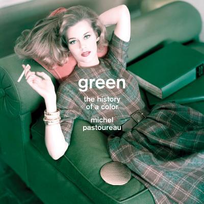 Green: The History of a Color - Pastoureau, Michel, Professor