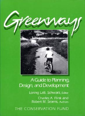 Greenways A Guide To Planning Design And Development