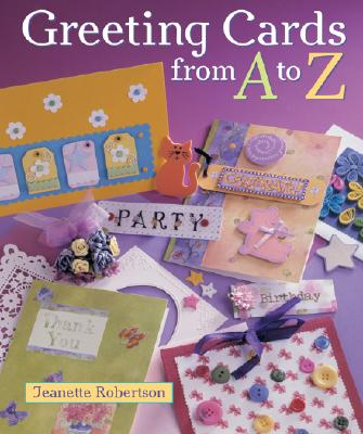 Greeting Cards from A to Z - Robertson, Jeanette, and Hnatov, Michael (Photographer)