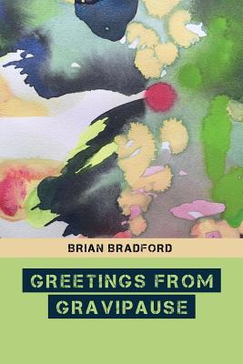 Greetings from Gravipause - Bradford, Brian