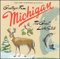 Greetings from Michigan: The Great Lake State - Sufjan Stevens