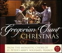 Gregorian Chant Christmas - Dom Claude Gay (organ); Saint Pierre de Solesmes Abbey Monks' Choir (choir, chorus)
