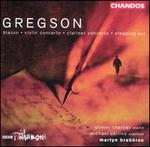 Gregson: Blazon; Violin Concerto; Clarinet Concerto; Stepping Out