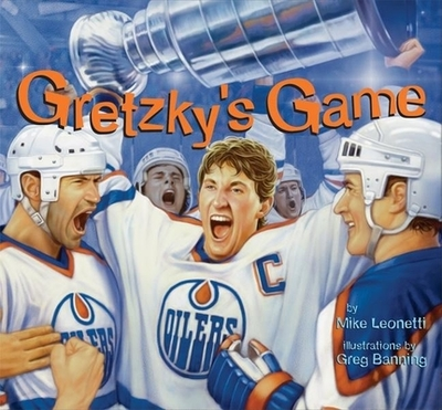 Gretzky's Game - Leonetti, Mike