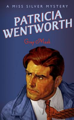 Grey Mask - Wentworth, Patricia