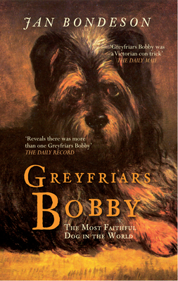 Greyfriars Bobby: The Most Faithful Dog in the World - Bondeson, Jan