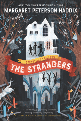 Greystone Secrets: The Strangers - Haddix, Margaret Peterson