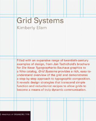 Grid Systems: Principles of Organizing Type - Elam, Kimberly