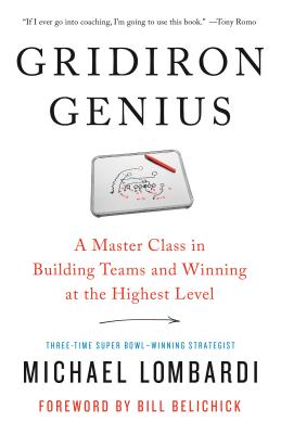 Gridiron Genius: A Master Class in Winning Championships and Building Dynasties in the NFL - Lombardi, Michael, and Belichick, Bill