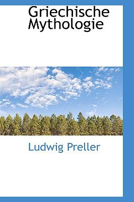 Griechische Mythologie - Preller, Ludwig