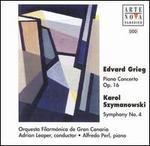 Grieg: Piano Concerto; Szymanowski: Symphony No. 4