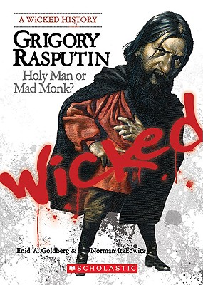 Grigory Rasputin: Holy Man or Mad Monk? - Itzkowitz, Norman, Professor