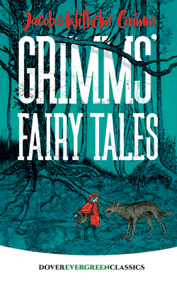 Grimms' Fairy Tales - Grimm, Jacob and Wilhelm