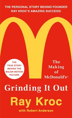 Grinding it Out: The Making of Mcdonalds - Kroc, Ray, and Anderson, Robert