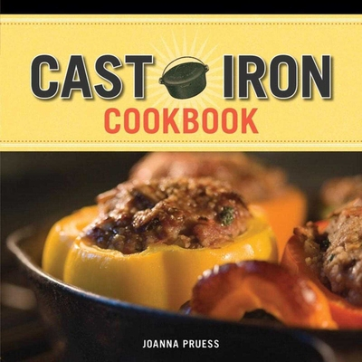 Griswold and Wagner Cast Iron Cookbook: Delicious and Simple Comfort Food - Pruess, Joanna, and Battman (Photographer)