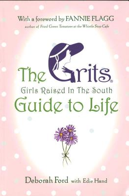 Grits (Girls Raised in the South) Guide to Life - Ford, Deborah