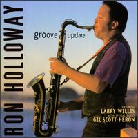 Groove Update - Ron Holloway/Larry Willis/Gil Scott-Heron