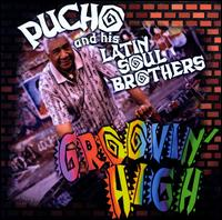 Groovin' High - Pucho & His Latin Soul Brothers