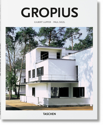 Gropius - Sigel, Gilbert Lupfer & Paul, and TASCHEN, and Goessel, Peter (Editor)