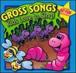 Gross Songs Kids Love to Sing [2005]
