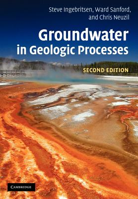 Groundwater in Geologic Processes - Ingebritsen, Steven E, and Sanford, Ward E, and Neuzil, Chris