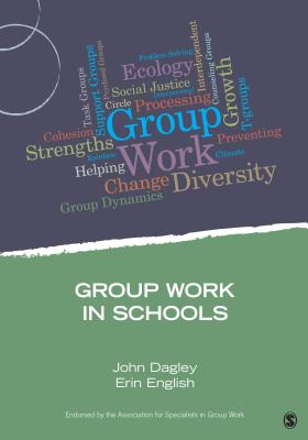 Group Work in Schools - Dagley, John, and English, Erin