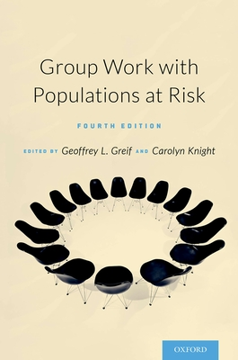 Group Work with Populations At-Risk - Greif, Geoffrey (Editor), and Knight, Carolyn (Editor)
