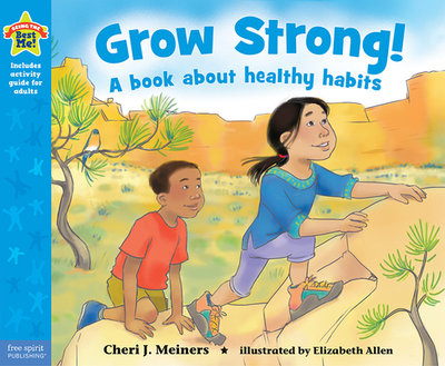 Grow Strong!: A Book About Healthy Habits - Meiners, Cheri J.