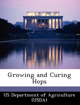 Growing and Curing Hops - Us Department of Agriculture (Usda) (Creator)