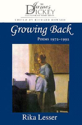 Growing Back: Poems 1972-1992 - Lesser, Rika