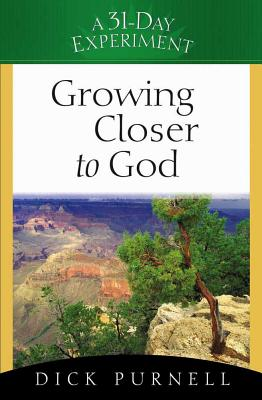 Growing Closer to God - Purnell, Dick
