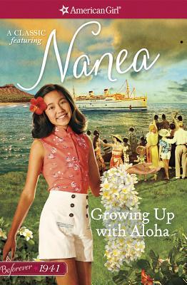 Growing Up with Aloha: A Nanea Classic 1 - Larson, Kirby