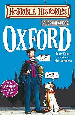 Gruesome Guides: Oxford - Deary, Terry