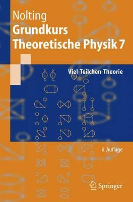 Grundkurs Theoretische Physik 7: Viel-Teilchen-Theorie - Nolting, Wolfgang