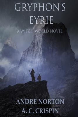 Gryphon's Eyrie - Norton, Andre, and Crispin, A C