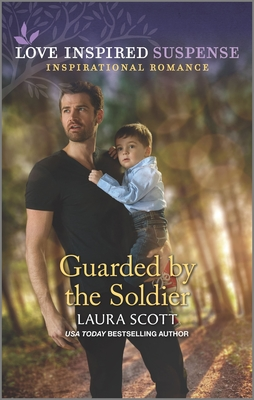 Guarded by the Soldier - Scott, Laura